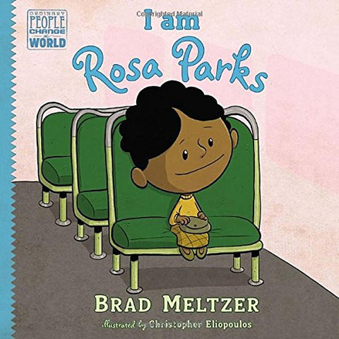 I AM ROSA PARKS - BLACK HISTORY CHILDREN'S BOOK - BRAD MELTZER