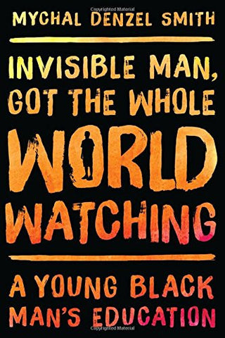 INVISIBLE MAN, GOT THE WHOLE WORLD WATCHING - BLACK HISTORY BIOGRAPHY - 2016