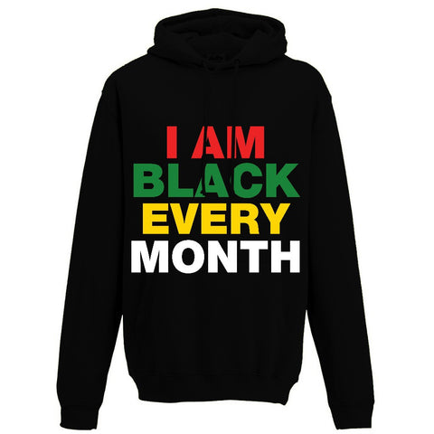 I AM BLACK EVERY MONTH - BLACK EMPOWERMENT HOODIE - PAN-AFRICAN COLORS