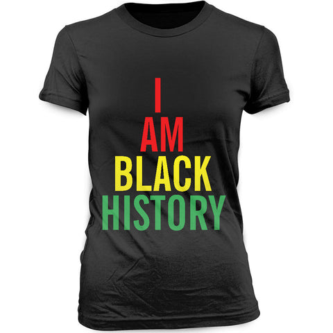 I AM BLACK HISTORY - WOMEN'S BLACK HISTORY T-SHIRT - PAN AFRICAN COLORS