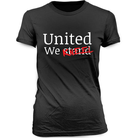 Women United We Kneel T-shirt