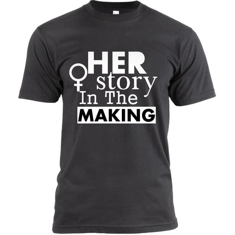 Unisex HER story In The Making  T-shirt