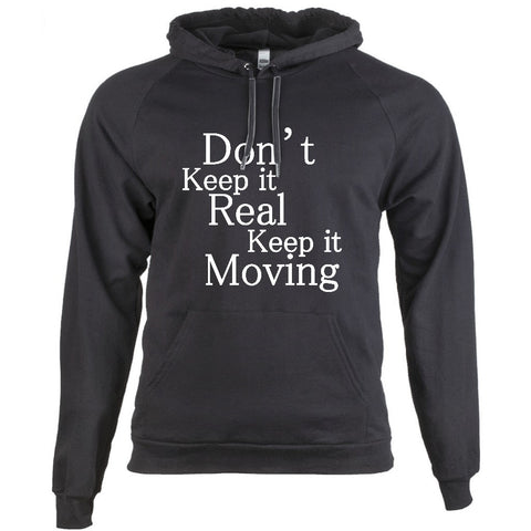 DON'T KEEP IT REAL, KEEP IT MOVING - BLACK EMPOWERMENT HOODIE