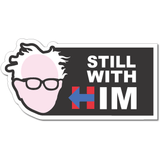 "Bernie Sanders Still With Him Clinton 2016 7""x3.5"" bumper sticker decal"