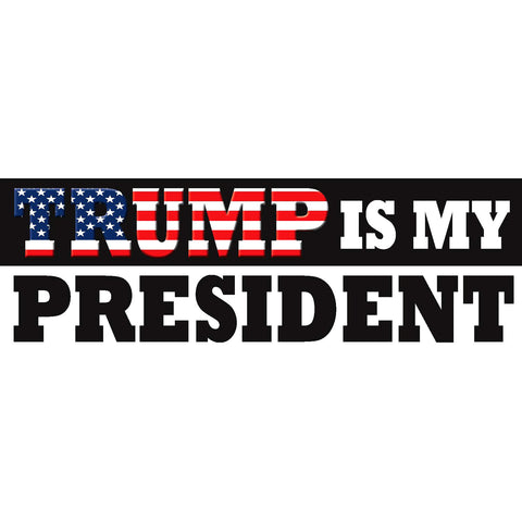 "Trump Is My President Hillary Clinton 2016 sticker decal 9""x3"" high grade vinyl sticker"