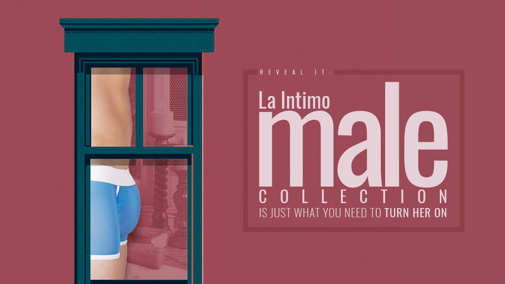 Reveal It: La Intimo Male Collection