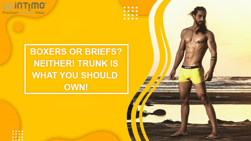 BOXERS OR BRIEFS? NEITHER! TRUNK IS WHAT YOU SHOULD OWN!