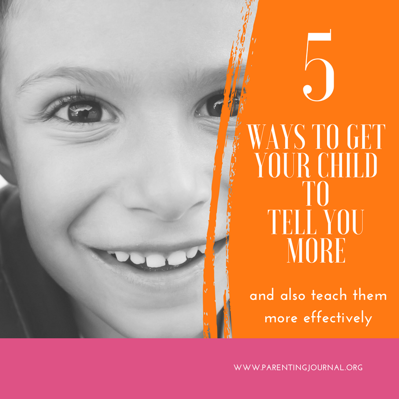 5 Ways To Get Your Child To Tell You More