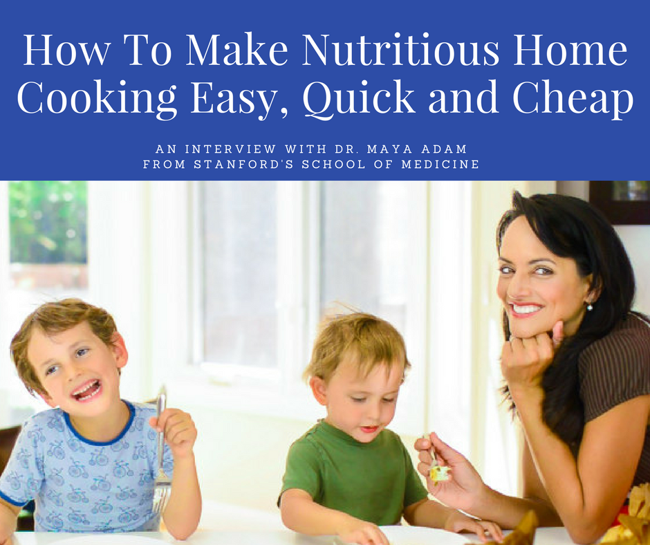 How To Make Nutritious Home Cooking Quick, Easy, and Cheap