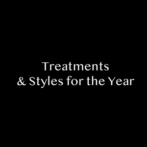 Treatments & Styles For The Year