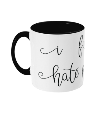 I fucking hate people mug