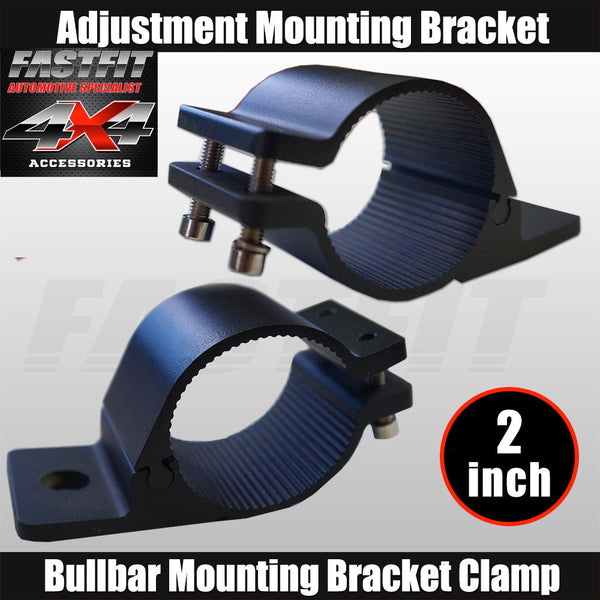 "Fastfit Bullbar Nudge Bar Mounting Bracket Clamp For LED Light Bar Antenna Pair- 2"" Diameter"
