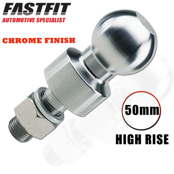 FastFit Heavy Duty 50mm Chrome Finish Hi-Rise Tow Ball 2000KG Towing Capacity