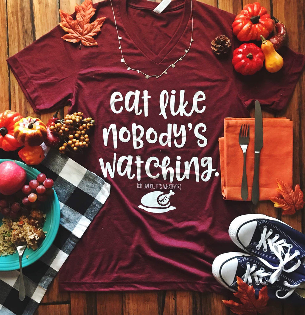 Eat Like Nobody's Watching Vneck Tee