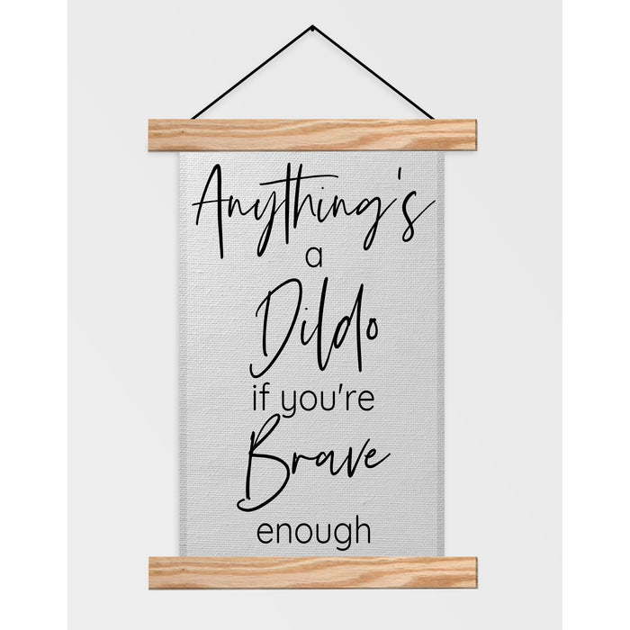 Are you Brave Enough -  Hanging Canvas - Lola's Design Loft