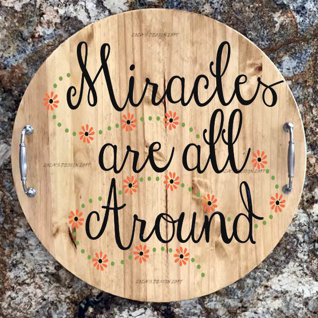 "Lazy Susan - Personalized Serving Tray - ""Miracles all Around"""