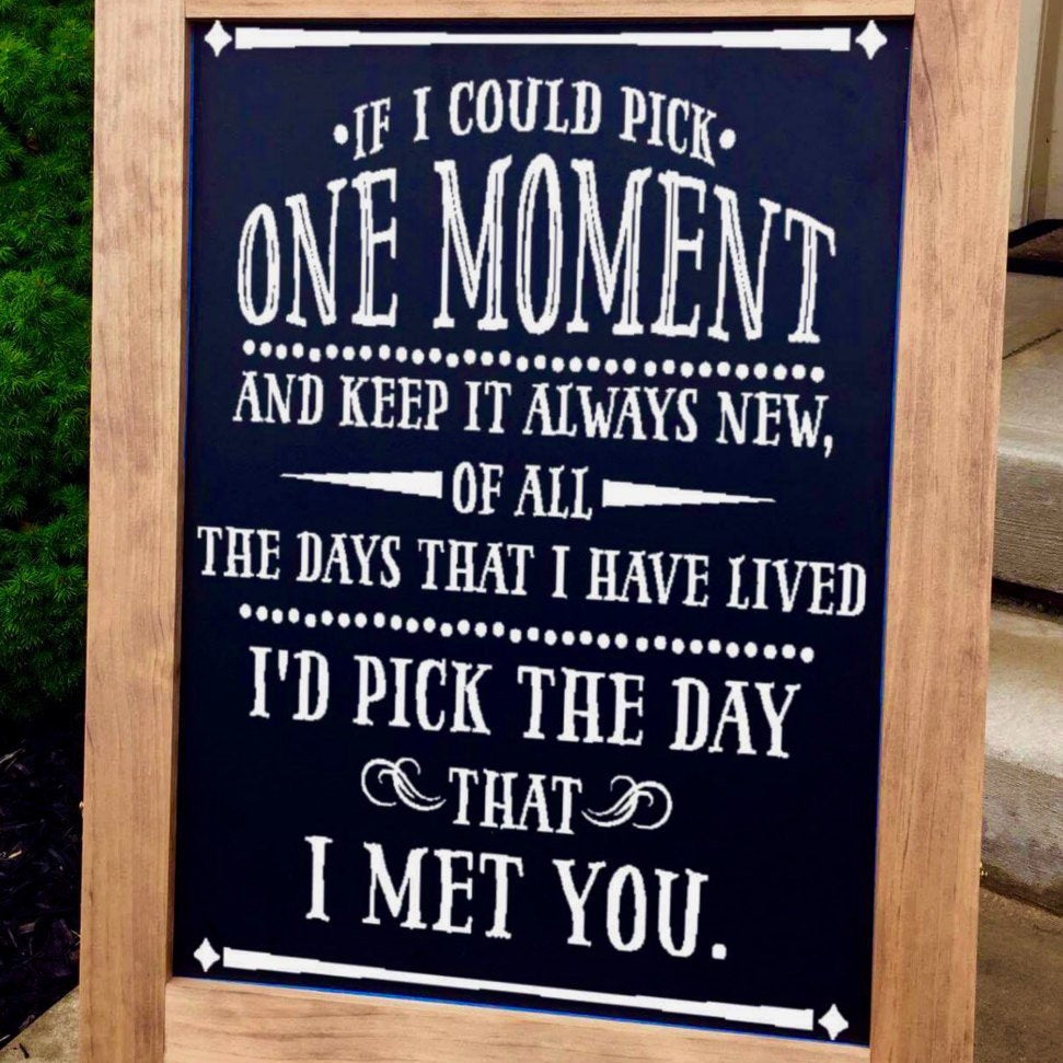 Wedding Sign - If I Could Pick One Moment