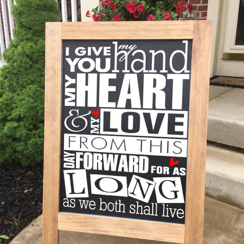 Chalkboard Sign - Standing - Wedding - I Give You My Heart