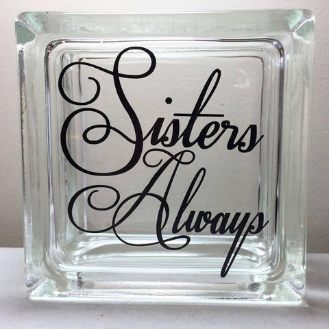 Sisters Always - Glass Block Decor