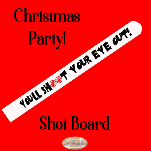 Shot Board, Holiday Party Ideas, Drinking Game, Shot Glasses, Christmas Party, You'll Shoot Your Eye Out, Gift Idea - Lola's Design Loft
