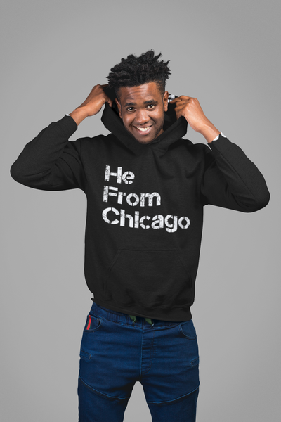 He From Chicago Hoodie