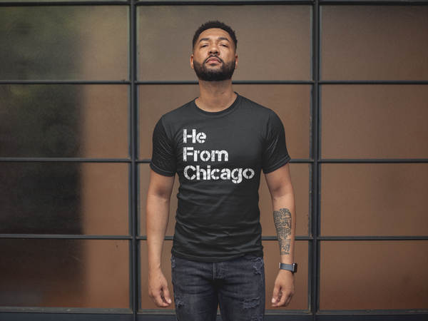 He From Chicago T-Shirt