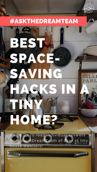 Best space-saving hacks in a tiny home? - #AskTheDreamTeam