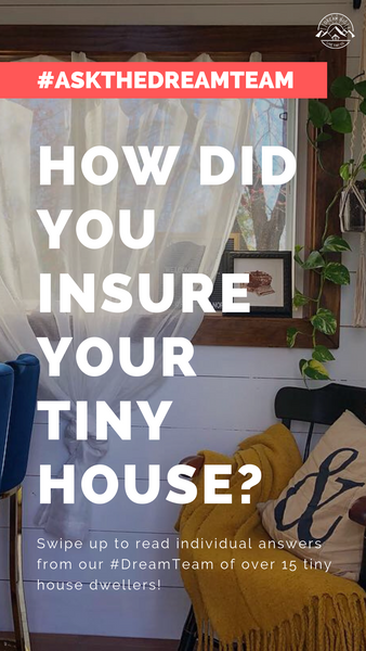 How did you insure your tiny house? - #AskTheDreamTeam