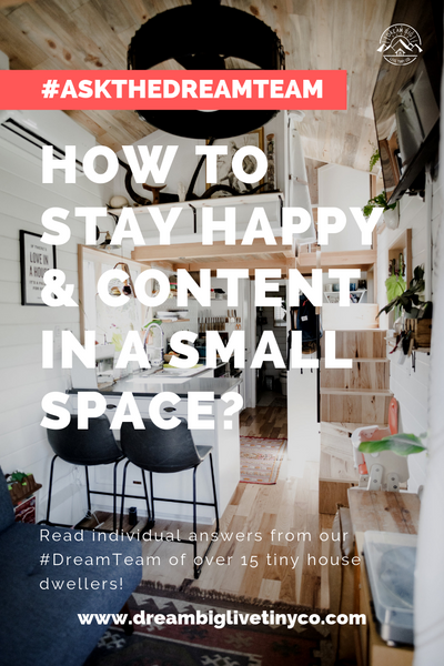 How to stay happy & content in a small space? - #AskTheDreamTeam