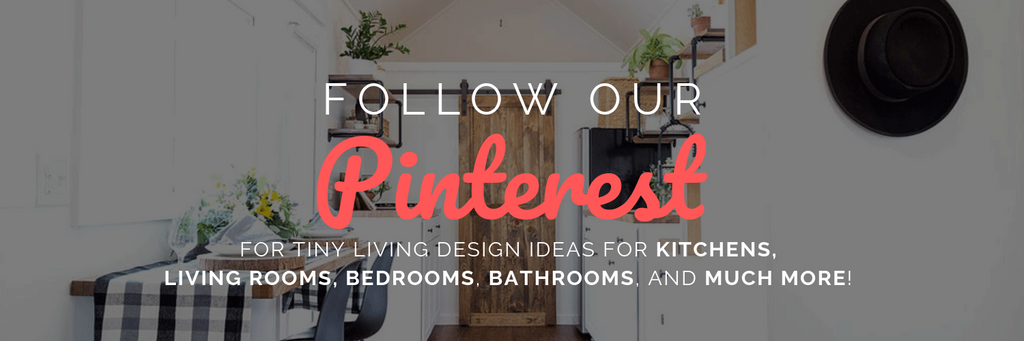 Follow our Pinterest for tiny living design ideas for kitchens, living rooms, bedrooms, bathrooms, & much more!