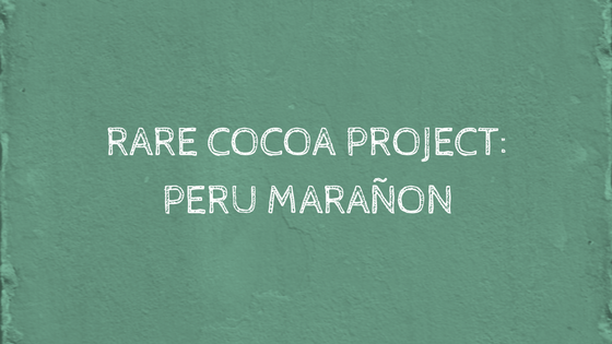 2017 Chocolate Project: Peru Marañon