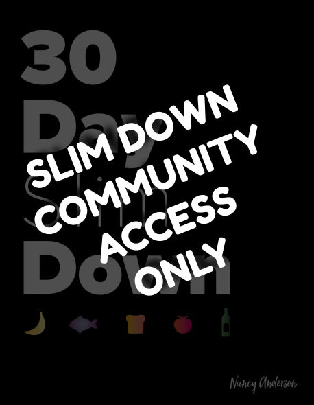30 Day Slim Down Community & Coaching Access ONLY