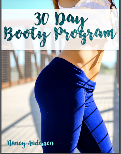 The Mind-Booty Connection- Nancy's 30 Day Workout Program to a Better Butt!