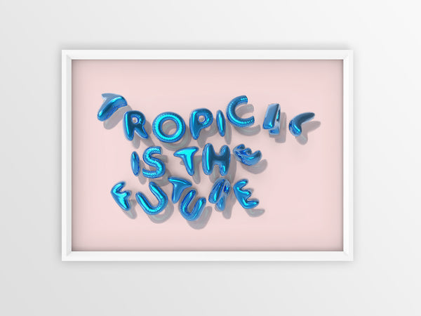 Tropical is the Future