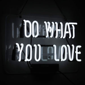 """Do what you love"" Neon sign"