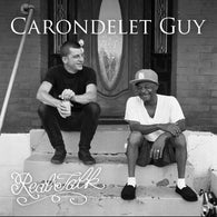 Carondelet Guy - Real Talk - 7
