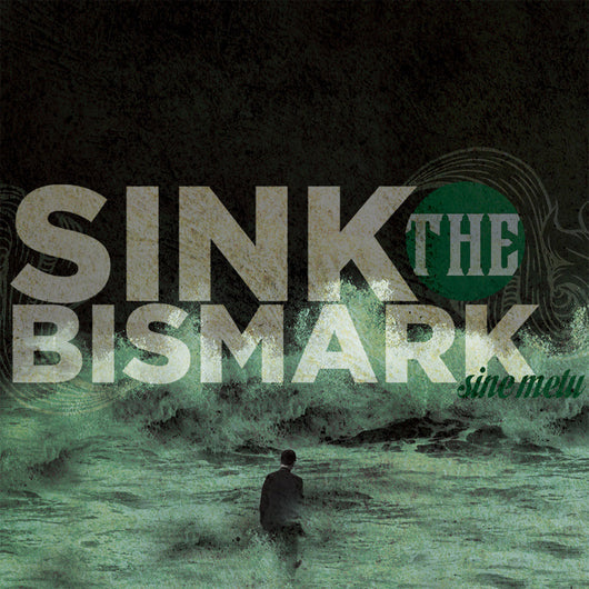 Sink the Bismark - Sine Metu - Compact Disc