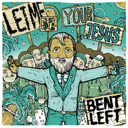 Bent Left - Let Me Be Your Jesus / USS Awesome - LP