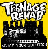 "Teenage Rehab - Abuse Your Solution - 7"" TEST PRESSING"