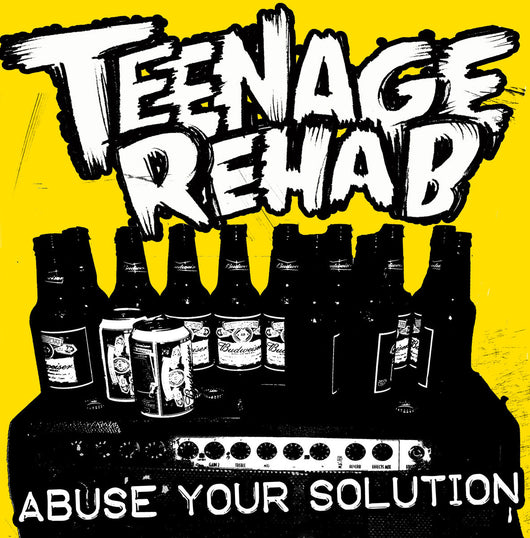 Teenage Rehab - Abuse Your Solution - Digital Download