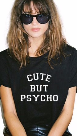 Cute But Psycho Graphic Shirts
