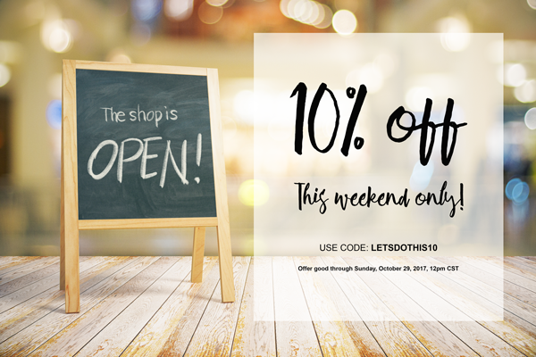 10 percent off! This weekend only! Offer ends 10/29/17.