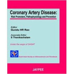 CORONARY ARTERY DISEASE RISK PROMOTERS, PATHOPHYSIOLOGY AND PREVENTION -Rao 1/E/2005-UB-2017-jayppe-UNIVERSAL BOOKS