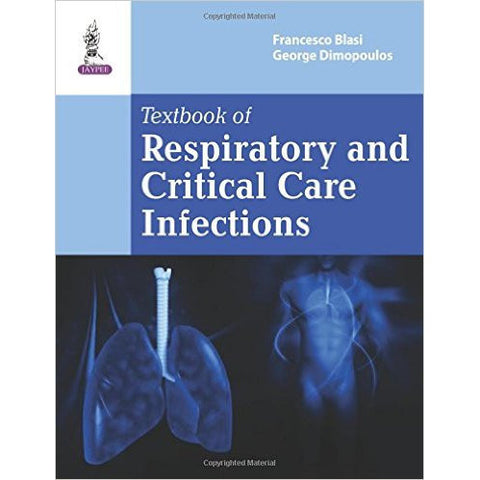 TEXTBOOK OF RESPIRATORY AND CRITICAL CARE -Blasi-REVISION - 25/01-jayppe-UNIVERSAL BOOKS