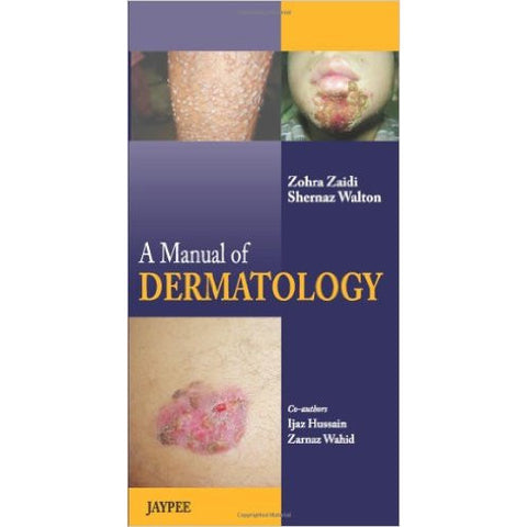 A MANUAL OF DERMATOLOGY -Zaidi-REVISION - 27/01-jayppe-UNIVERSAL BOOKS