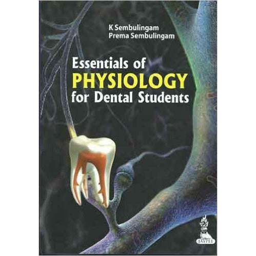 ESSENTIALS OF PHYSIOLOGY FOR DENTAL STUDENTS -Sembulingam-UB-2017-jayppe-UNIVERSAL BOOKS