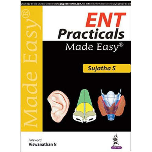 ENT Practicals Made Easy-UB-2017-jayppe-UNIVERSAL BOOKS