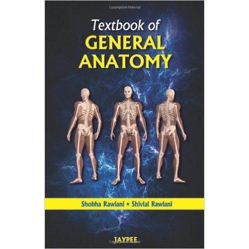 TEXTBOOK OF GENERAL ANATOMY- Rawlani - UNIVERSAL BOOKS