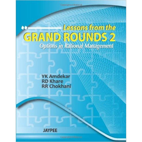 LESSONS FROM THE GRAND ROUNDS 2 OPTION RATIONAL MANAGEMENT -Amdekar-UB-2017-jayppe-UNIVERSAL BOOKS
