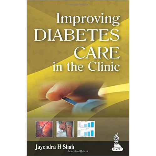 IMPROVING DIABETES CARE IN THE CLINIC -Shah-jayppe-UNIVERSAL BOOKS
